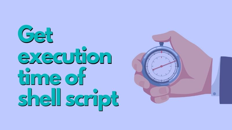 Get Execution Time Of Shell Script