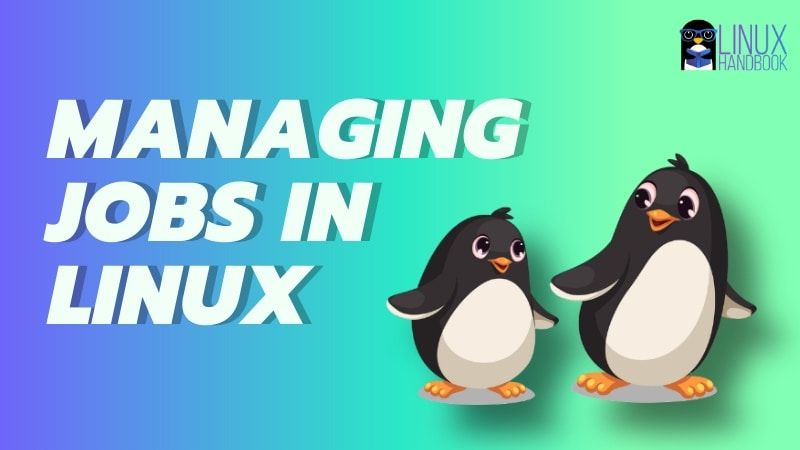 Managing Jobs In Linux