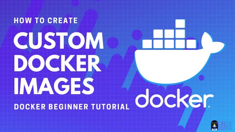 Create Custom Docker Images